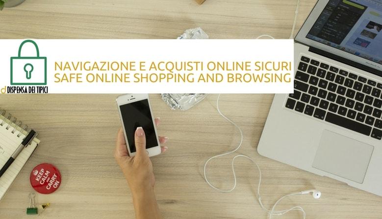 navigazione e acquisti online sicuri safe online shopping and browsing dispensa dei tipici