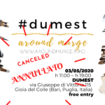 [2020 April 27th] #dumest ~ around murge: EVENT OF MAY 3RD 2020 CANCELED DUE TO COVID-19 EMERGENCY