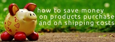 How to save money on products purchase and on shipping costs